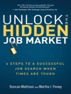 Unlock The Hidden Job Market 6 Steps To A Successful Job Search When Times Are Tough