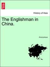 The Englishman In China.