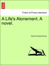 A Lifes Atonement A Novel Vol I