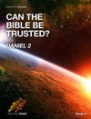 Can The Bible Be Trusted - Daniel 2