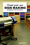 Create Your Own Sign Making Business From Scratch