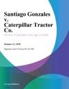 Santiago Gonzales V Caterpillar Tractor Co