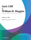 Jack Cliff V William H Huggins