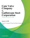 Cgm Valve Company V Gulfstream Steel Corporation