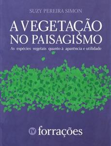 A vegetação no paisagismo - Forrações Book Cover