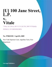 [U] 100 Jane Street, L.P. V. Vitale