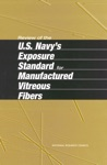 Review Of The US Navys Exposure Standard For Manufactured Vitreous Fibers