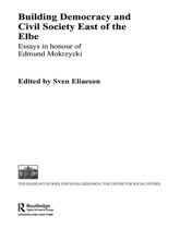Building Democracy And Civil Society East Of The Elbe