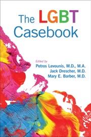 The LGBT Casebook - Petros Levounis, Jack Drescher & Mary Barber