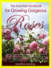 The Essential Handbook For Growing Gorgeous Roses