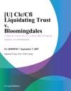 U ClcCfi Liquidating Trust V Bloomingdales