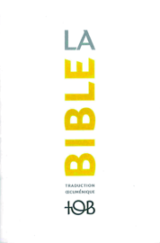 La Traduction oecuménique de la Bible (TOB), à notes essentielles