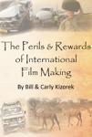 The Perils and Rewards of International Film Making