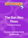 The Sun Also Rises Shmoop Learning Guide