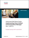 Implementing Cisco Unified Communications Manager Part 1 CIPT1 Authorized Self-Study Guide