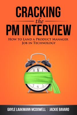 Cracking the PM Interview - McDowell, Gayle Laakmann & Bavaro, Jackie book
