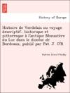 Histoire De Verdelais Ou Voyage Descriptif Historique Et Pittoresque A Lantique Monastere Du Luc Dans Le Diocese De Bordeaux Publie Par Pat J OR