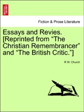 """Essays And Revies. [Reprinted From """"The Christian Remembrancer"""" And """"The British Critic.""""]"""