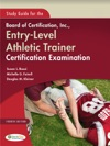 Study Guide For The Board Of Certification Inc Entry-Level Athletic Trainer Certfication Examination