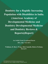 Dentistry For A Rapidly Increasing Population With Disabilities In India (American Academy Of Developmental Medicine And Dentistry: Developmental Medicine And Dentistry Reviews & Reports) (Report)