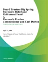 Board Trustees Big Spring Firemens Relief And Retirement Fund V Firemens Pension Commissioner And Carl Dorton