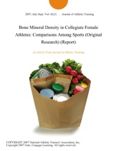 Bone Mineral Density In Collegiate Female Athletes: Comparisons Among Sports (Original Research) (Report)