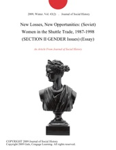 New Losses, New Opportunities: (Soviet) Women in the Shuttle Trade, 1987-1998 (SECTION II GENDER Issues) (Essay)