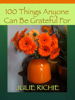 Julie Richie - 100 Things Anyone Can Be Grateful For artwork