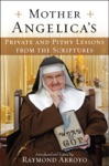 Mother Angelicas Private And Pithy Lessons From The Scriptures