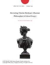 Revisiting Nikolai Berdyaev (Russian Philosopher) (Critical Essay)