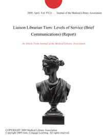 Liaison Librarian Tiers Levels Of Service Brief Communications Report