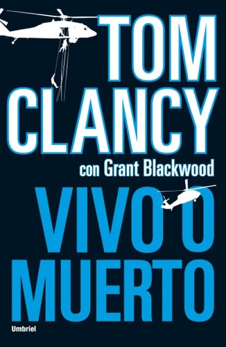 Grant Blackwood & Tom Clancy - Vivo o muerto