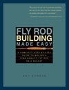 Fly Rod Building Made Easy A Complete Step-by-Step Guide To Making A High-Quality Fly Rod On A Budget