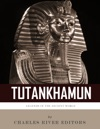 Legends Of The Ancient World The Life And Legacy Of King Tutankhamun