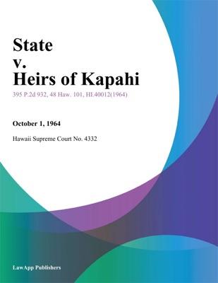 State V. Heirs Of Kapahi