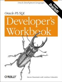Oracle PL/SQL Programming: A Developer's Workbook - Steven Feuerstein & Andrew Odewahn