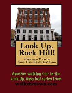 A Walking Tour of Rock Hill, South Carolina