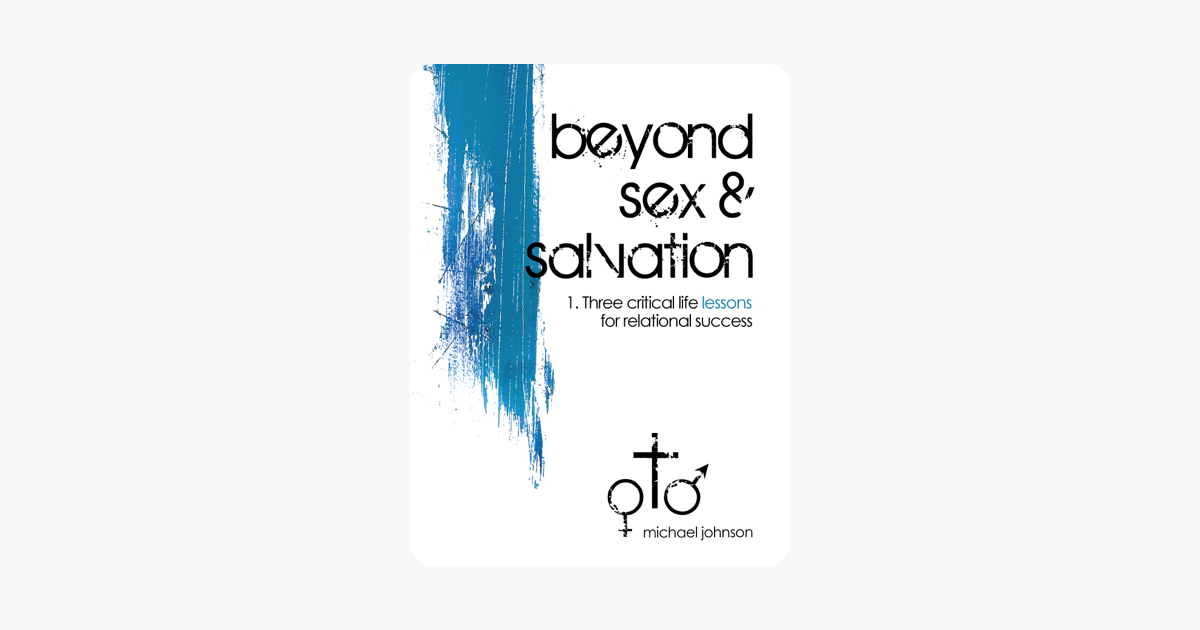 Beyond Sex & Salvation: Life Lessons