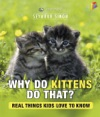 Why Do Kittens Do That - Read Aloud Edition
