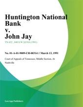 Huntington National Bank V. John Jay