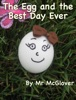 The Egg and the Best Day Ever (Read Aloud)