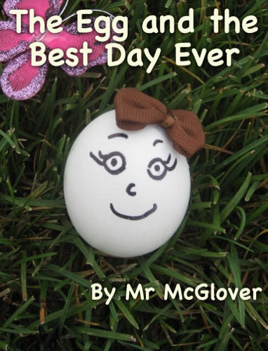 Mr McGlover - The Egg and the Best Day Ever (Read Aloud)