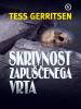 Skrivnost zapuščenega vrta - Tess Gerritsen
