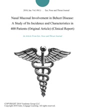 Nasal Mucosal Involvement in Behcet Disease: A Study of Its Incidence and Characteristics in 400 Patients (Original Article) (Clinical Report)