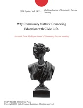 Why Community Matters: Connecting Education With Civic Life.