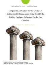L'impact De La Culture Sur Le Credit, Les Institutions De Financement Et Le Droit De La Faillite: Quelques Reflexions Sur Le Cas Canadien.