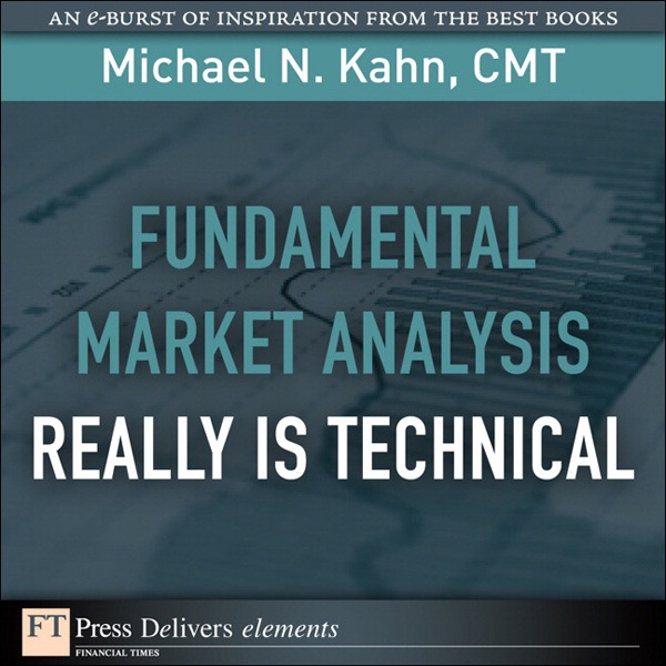 Fundamental Market Analysis Really Is Technical by Michael N  Kahn CMT on  Apple Books