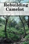 Rebuilding Camelot