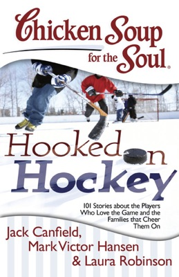 Chicken Soup for the Soul: Hooked on Hockey
