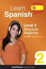 Learn Spanish - Level 2: Absolute Beginner  (Enhanced Version)